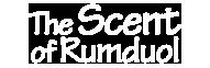 The Scent of Rumduol